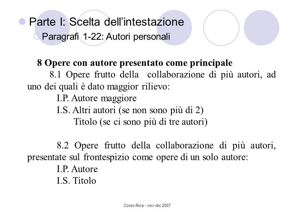 Parte I: Scelta dellintestazione Paragrafi 1-22: Autori personali 8 Opere con autore presentato come principale 8.1 Opere frutto della collaborazione