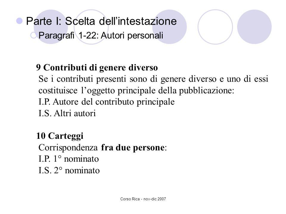 Parte I: Scelta dellintestazione Paragrafi 1-22: Autori personali 9 Contributi di genere diverso Se i contributi presenti sono di genere diverso e uno