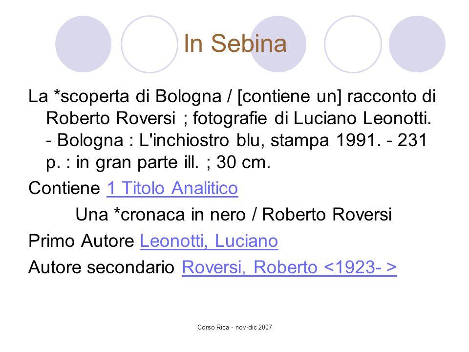 La *scoperta di Bologna / [contiene un] racconto di Roberto Roversi ; fotografie di Luciano Leonotti. - Bologna : L'inchiostro blu, stampa 1991. - 231
