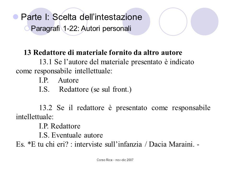 Corso Rica - nov-dic 2007 Parte I: Scelta dellintestazione Paragrafi 1-22: Autori personali 13 Redattore di materiale fornito da altro autore 13.1 Se