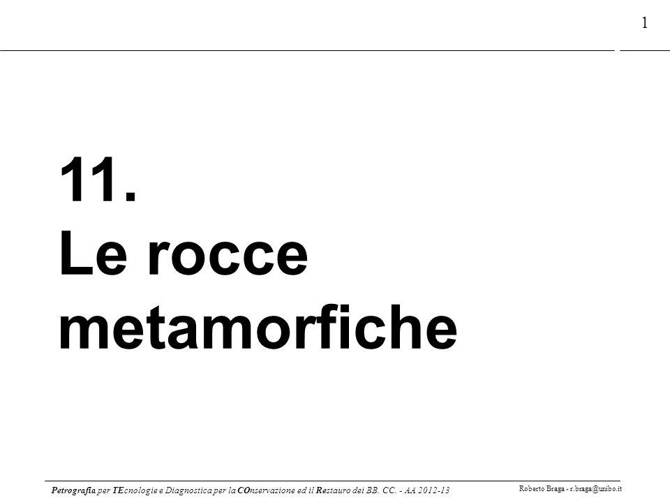 Petrografia per TEcnologie e Diagnostica per la COnservazione ed il Restauro dei BB. CC. - AA 2012-13 Roberto Braga - r.braga@unibo.it 1 11. Le rocce