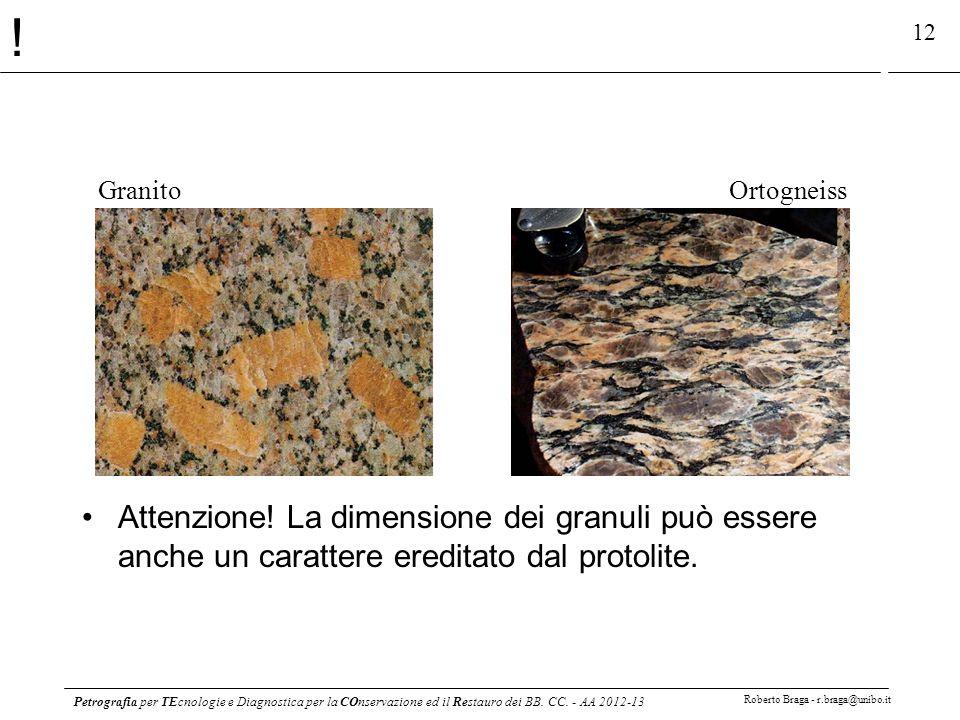 Petrografia per TEcnologie e Diagnostica per la COnservazione ed il Restauro dei BB. CC. - AA 2012-13 Roberto Braga - r.braga@unibo.it 12 GranitoOrtog