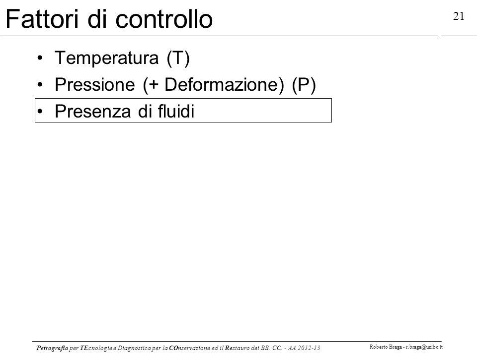 Petrografia per TEcnologie e Diagnostica per la COnservazione ed il Restauro dei BB. CC. - AA 2012-13 Roberto Braga - r.braga@unibo.it 21 Fattori di c