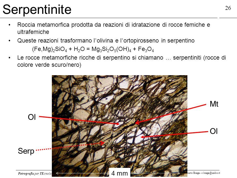 Petrografia per TEcnologie e Diagnostica per la COnservazione ed il Restauro dei BB. CC. - AA 2012-13 Roberto Braga - r.braga@unibo.it 26 Serpentinite