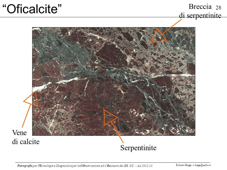 Petrografia per TEcnologie e Diagnostica per la COnservazione ed il Restauro dei BB. CC. - AA 2012-13 Roberto Braga - r.braga@unibo.it 28 Oficalcite B