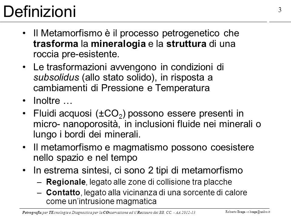 Petrografia per TEcnologie e Diagnostica per la COnservazione ed il Restauro dei BB. CC. - AA 2012-13 Roberto Braga - r.braga@unibo.it 3 Definizioni I