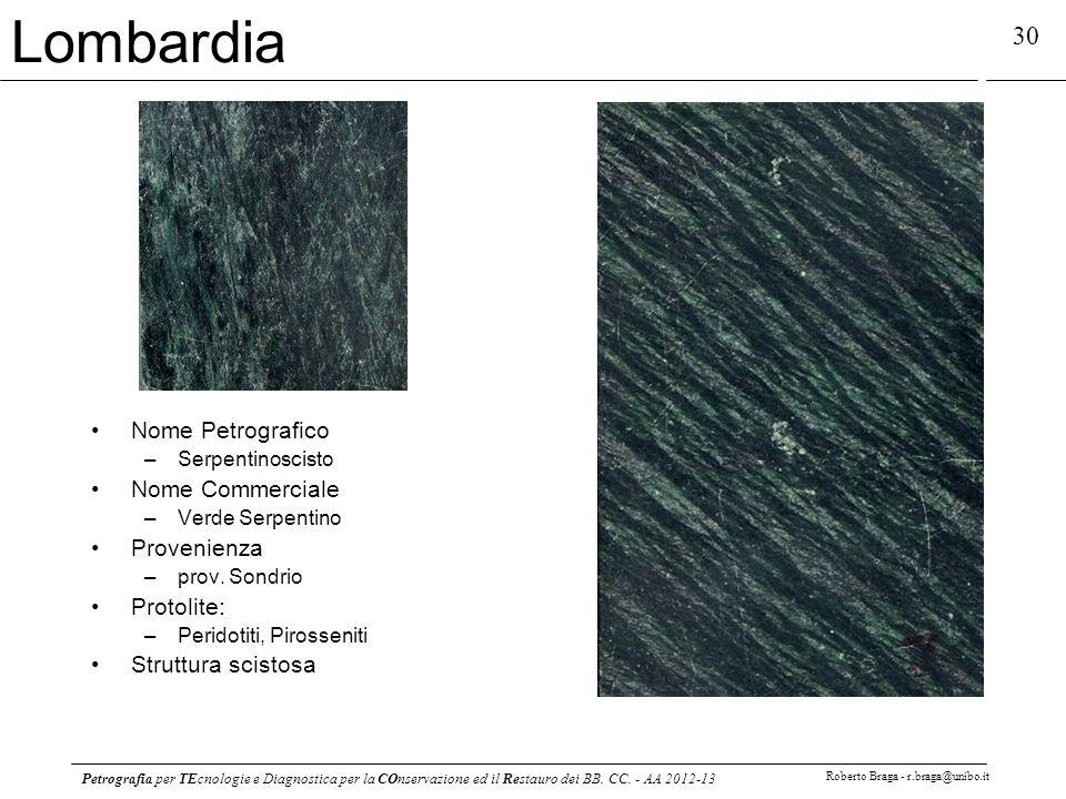Petrografia per TEcnologie e Diagnostica per la COnservazione ed il Restauro dei BB. CC. - AA 2012-13 Roberto Braga - r.braga@unibo.it 30 Lombardia No