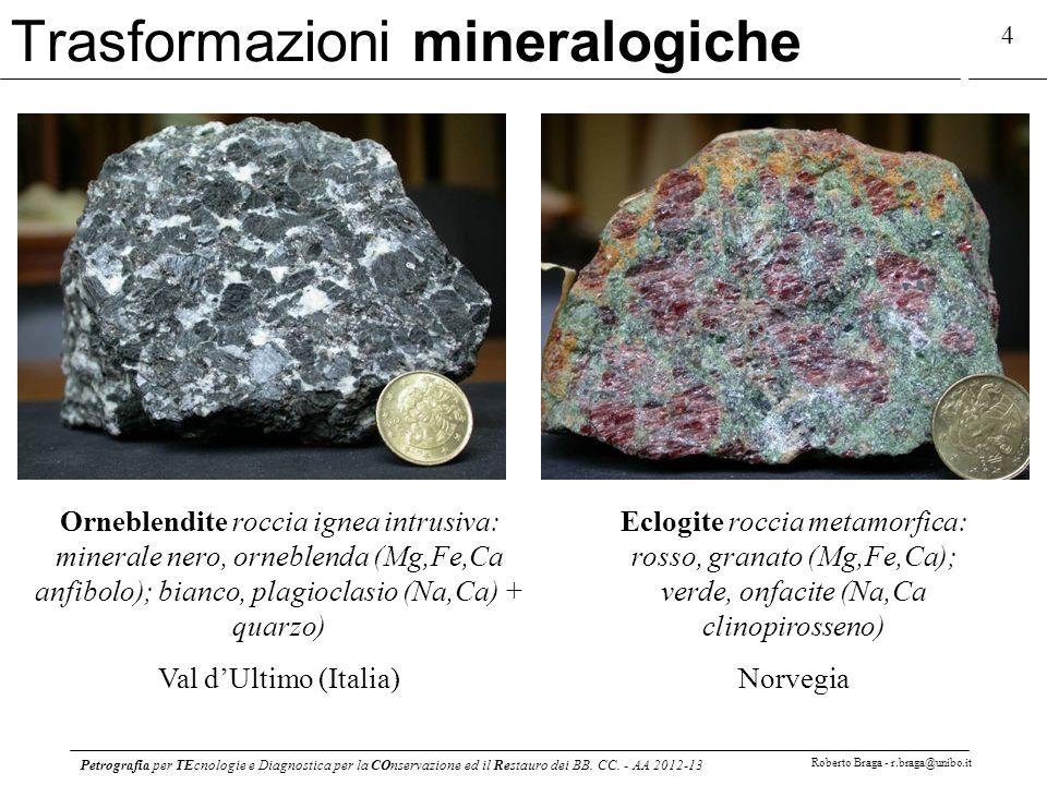 Petrografia per TEcnologie e Diagnostica per la COnservazione ed il Restauro dei BB. CC. - AA 2012-13 Roberto Braga - r.braga@unibo.it 4 Orneblendite