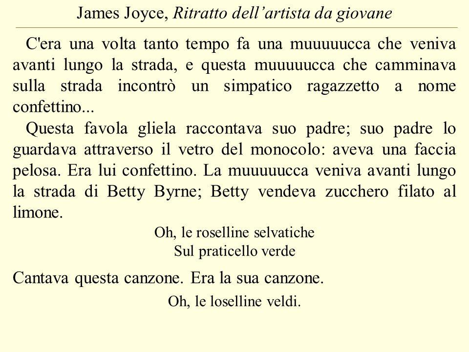 James Joyce, Ritratto dellartista da giovane C'era una volta tanto tempo fa una muuuuucca che veniva avanti lungo la strada, e questa muuuuucca che ca