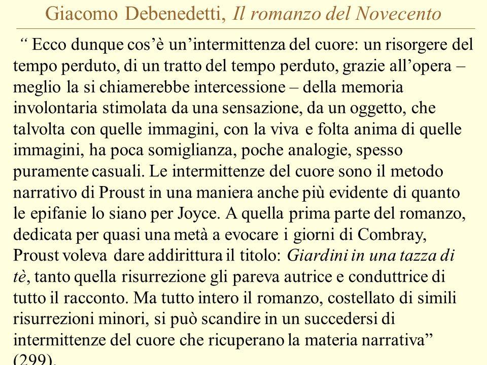 Giacomo Debenedetti, Il romanzo del Novecento Ecco dunque cosè unintermittenza del cuore: un risorgere del tempo perduto, di un tratto del tempo perdu