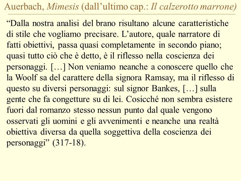 Auerbach, Mimesis (dallultimo cap.: Il calzerotto marrone) Dalla nostra analisi del brano risultano alcune caratteristiche di stile che vogliamo preci