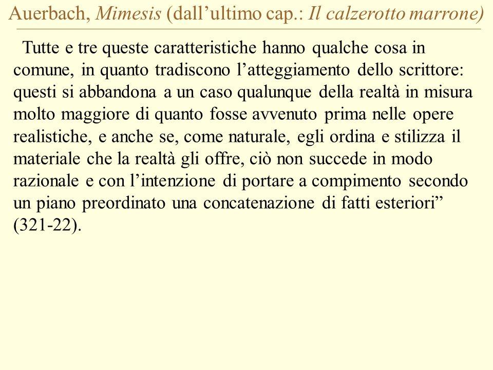 Auerbach, Mimesis (dallultimo cap.: Il calzerotto marrone) Tutte e tre queste caratteristiche hanno qualche cosa in comune, in quanto tradiscono latte