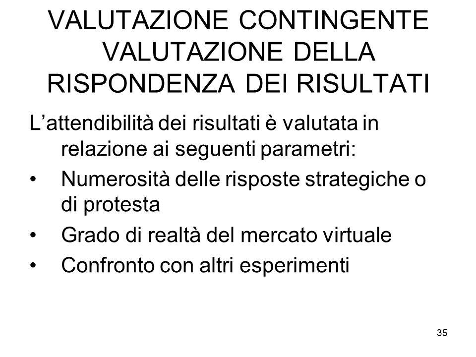 VALUTAZIONE CONTINGENTE VALUTAZIONE DELLA RISPONDENZA DEI RISULTATI Lattendibilità dei risultati è valutata in relazione ai seguenti parametri: Numero