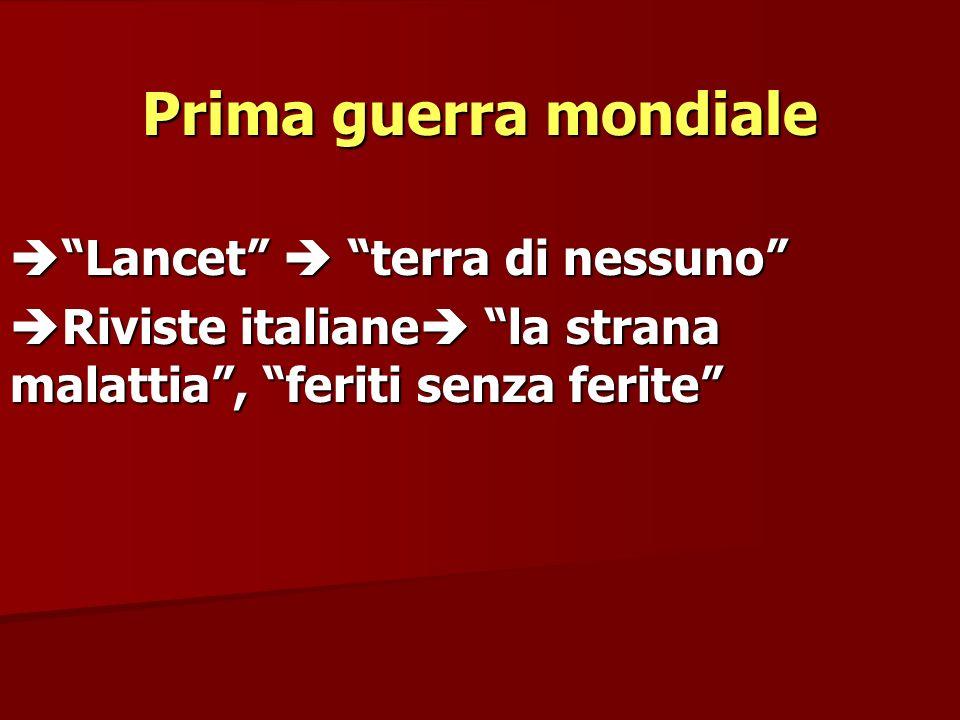 Prima guerra mondiale Lancet terra di nessuno Lancet terra di nessuno Riviste italiane la strana malattia, feriti senza ferite Riviste italiane la str