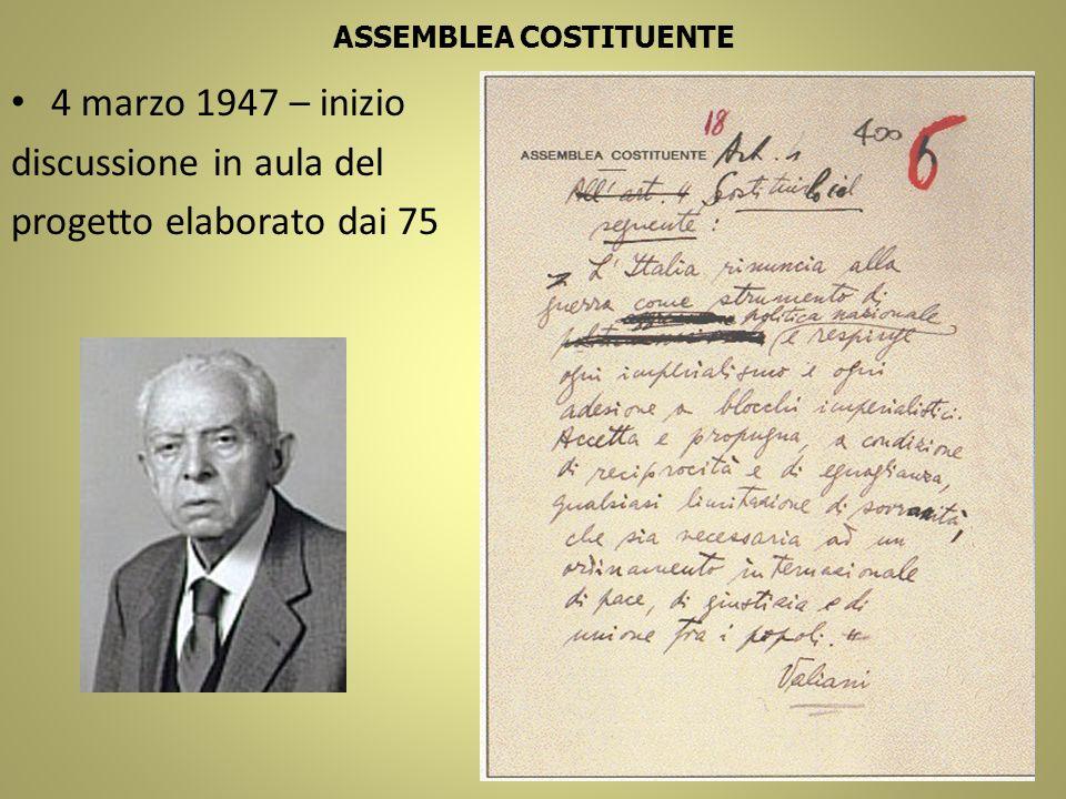 ASSEMBLEA COSTITUENTE 4 marzo 1947 – inizio discussione in aula del progetto elaborato dai 75