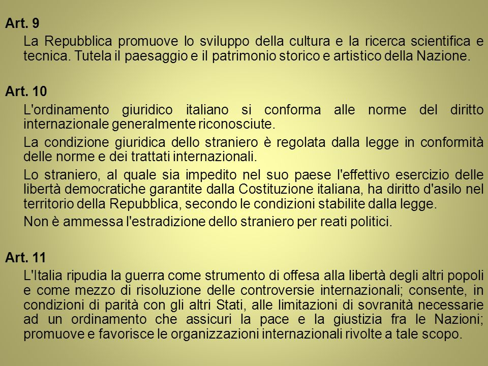 Art. 9 La Repubblica promuove lo sviluppo della cultura e la ricerca scientifica e tecnica. Tutela il paesaggio e il patrimonio storico e artistico de