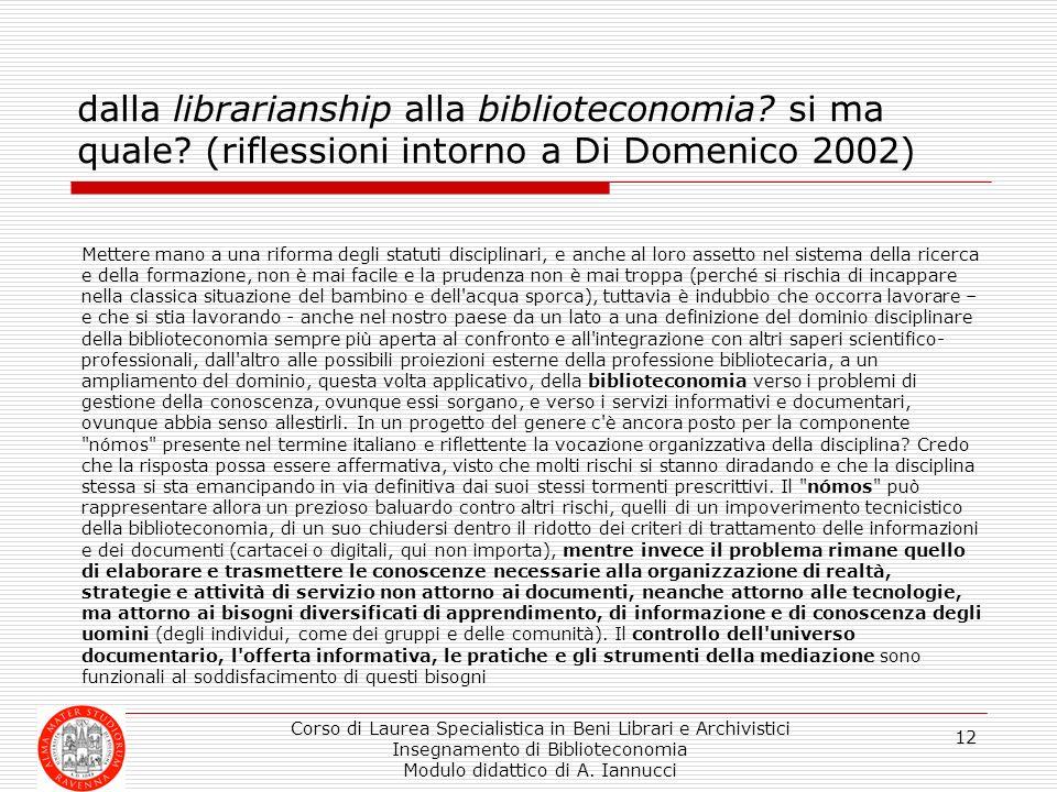 Corso di Laurea Specialistica in Beni Librari e Archivistici Insegnamento di Biblioteconomia Modulo didattico di A. Iannucci 12 dalla librarianship al