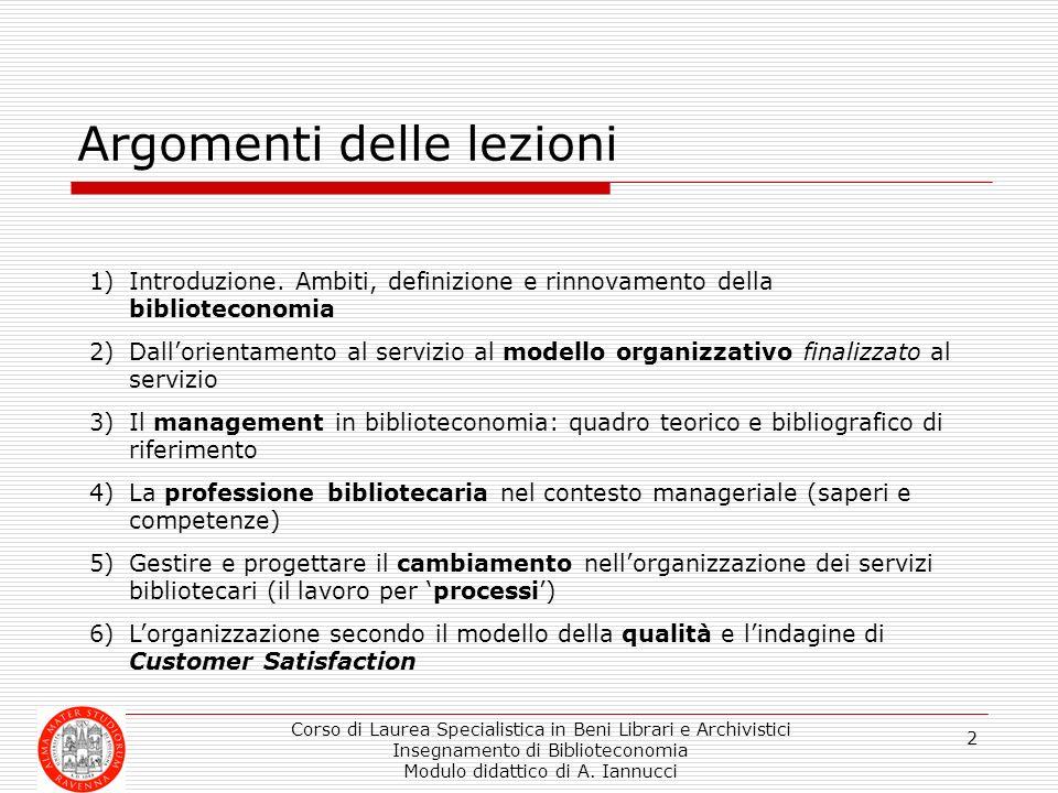 Corso di Laurea Specialistica in Beni Librari e Archivistici Insegnamento di Biblioteconomia Modulo didattico di A. Iannucci 2 Argomenti delle lezioni