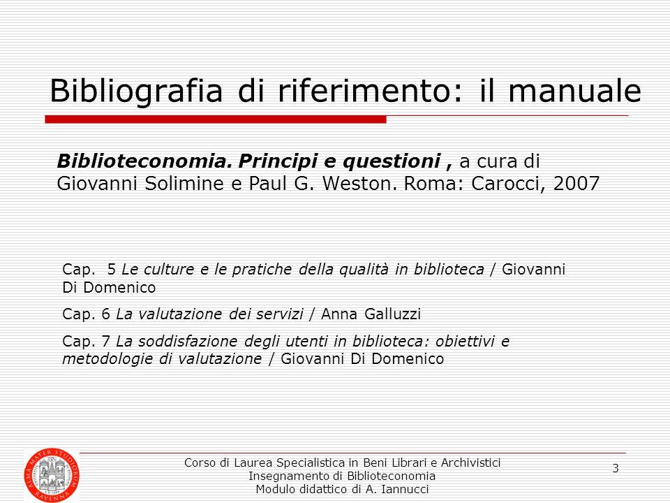 Corso di Laurea Specialistica in Beni Librari e Archivistici Insegnamento di Biblioteconomia Modulo didattico di A. Iannucci 3 Bibliografia di riferim