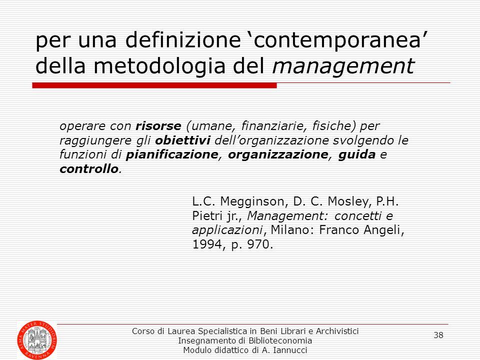 Corso di Laurea Specialistica in Beni Librari e Archivistici Insegnamento di Biblioteconomia Modulo didattico di A. Iannucci 38 per una definizione co