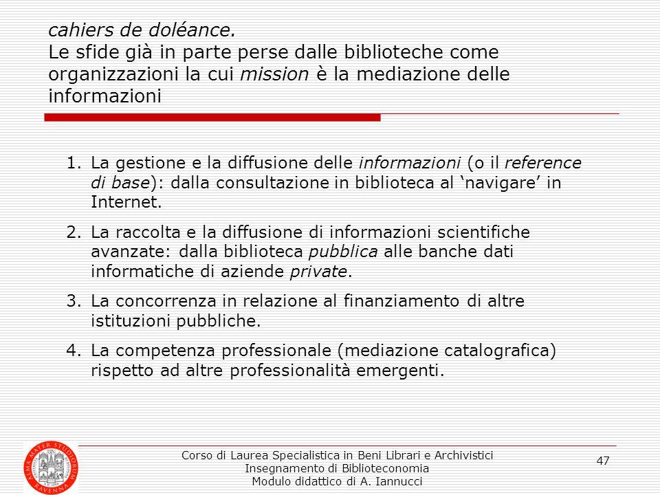 Corso di Laurea Specialistica in Beni Librari e Archivistici Insegnamento di Biblioteconomia Modulo didattico di A. Iannucci 47 cahiers de doléance. L