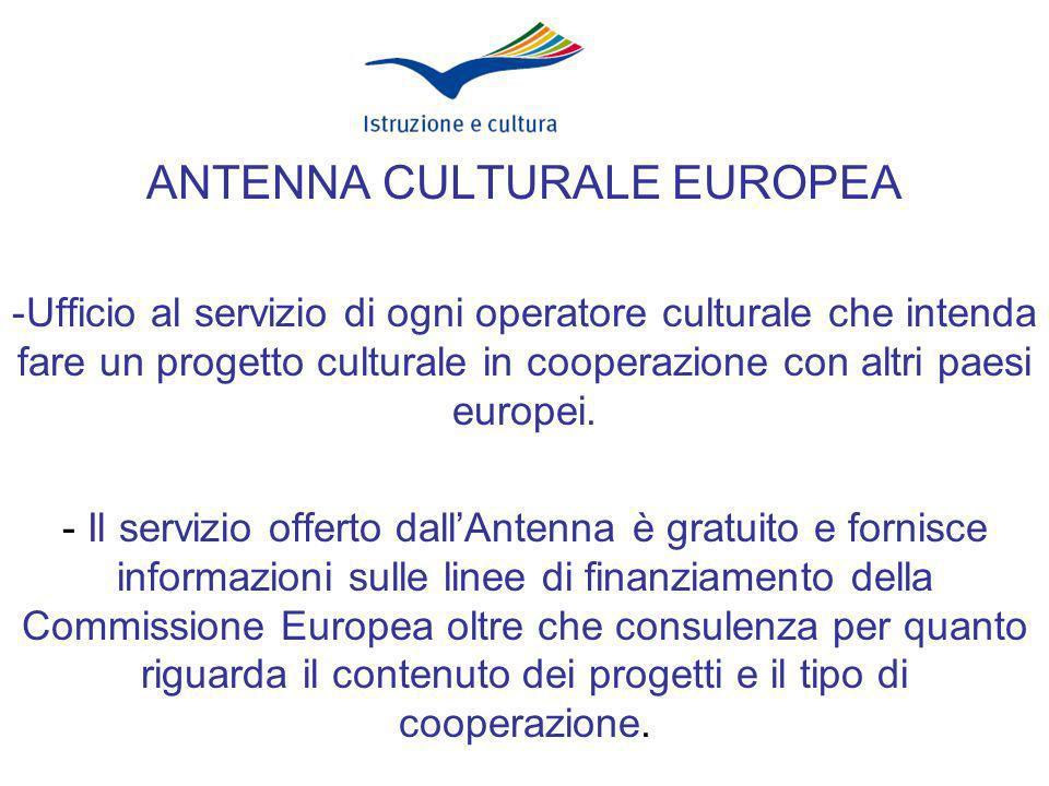 ANTENNA CULTURALE EUROPEA -Ufficio al servizio di ogni operatore culturale che intenda fare un progetto culturale in cooperazione con altri paesi europei.