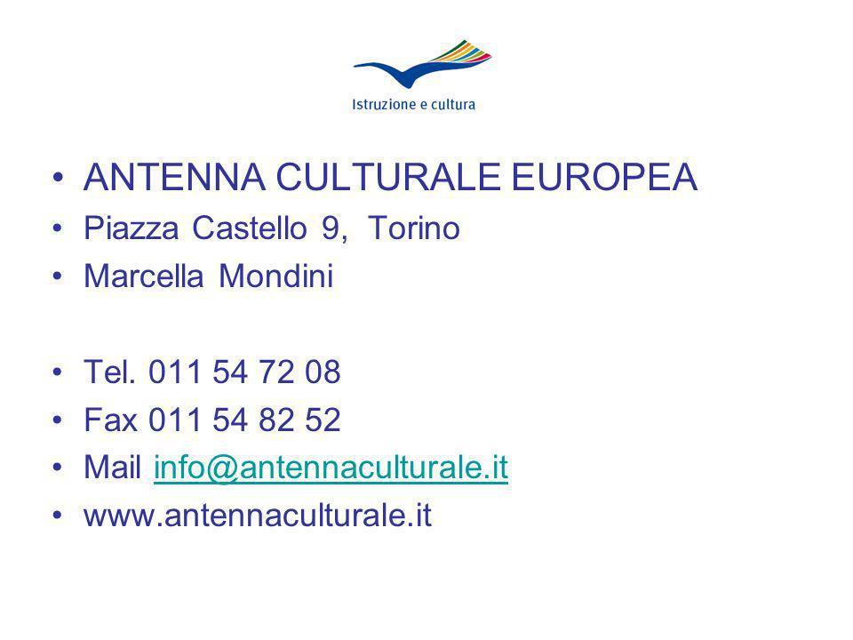 ANTENNA CULTURALE EUROPEA Piazza Castello 9, Torino Marcella Mondini Tel.