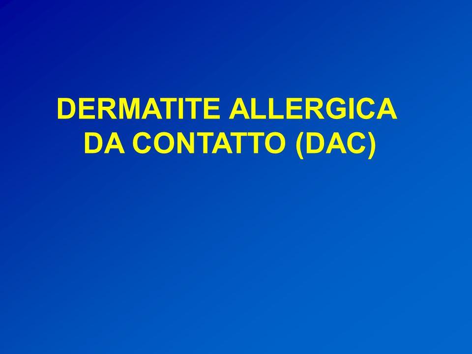DAC Dermatite eczematosa provocata dal contatto con una sostanza verso la quale si è sviluppata una sensibilizzazione da contatto (reazione di tipo ritardato, tipo IV)