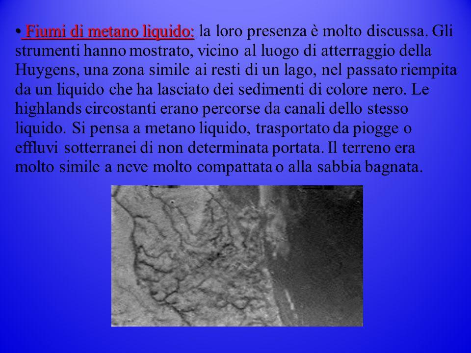 Fiumi di metano liquido: Fiumi di metano liquido: la loro presenza è molto discussa.