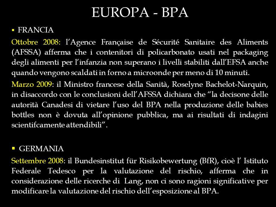 EUROPA - BPA FRANCIA Ottobre 2008: lAgence Française de Sécurité Sanitaire des Aliments (AFSSA) afferma che i contenitori di policarbonato usati nel p