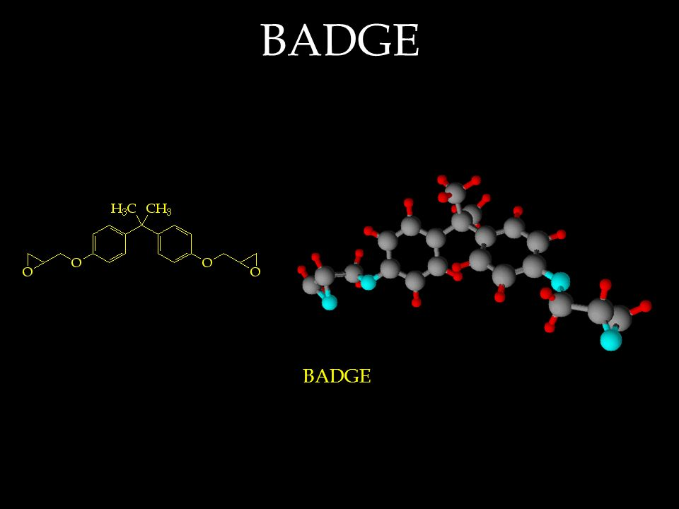 BADGE BADGE is an acronym for Bisphenol A diglycidyl ether BADGE
