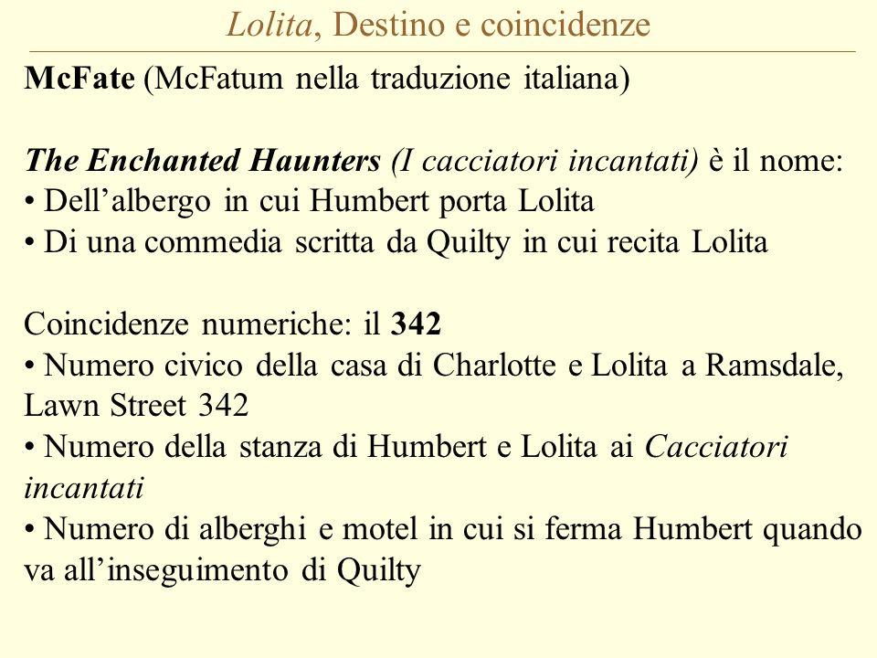 Lolita, Destino e coincidenze McFate (McFatum nella traduzione italiana) The Enchanted Haunters (I cacciatori incantati) è il nome: Dellalbergo in cui