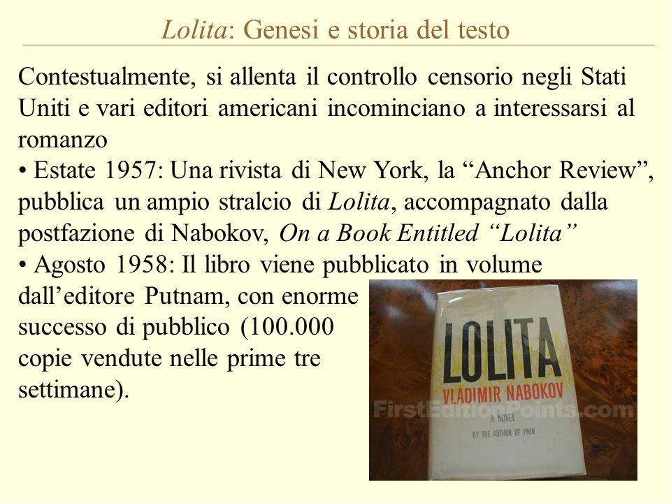 Lolita: Genesi e storia del testo Contestualmente, si allenta il controllo censorio negli Stati Uniti e vari editori americani incominciano a interess