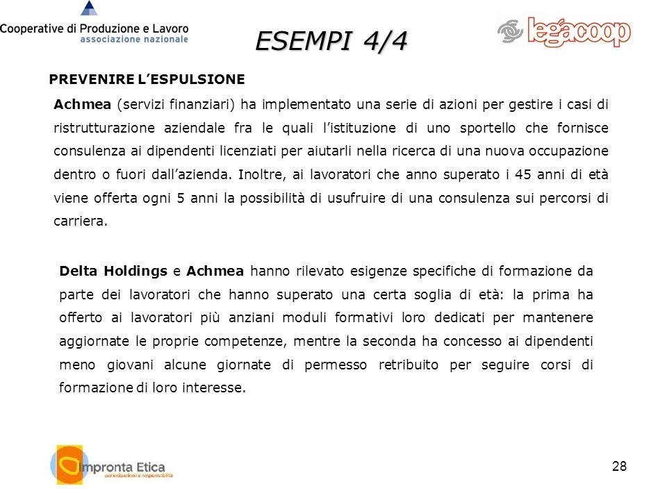 28 Achmea (servizi finanziari) ha implementato una serie di azioni per gestire i casi di ristrutturazione aziendale fra le quali listituzione di uno s
