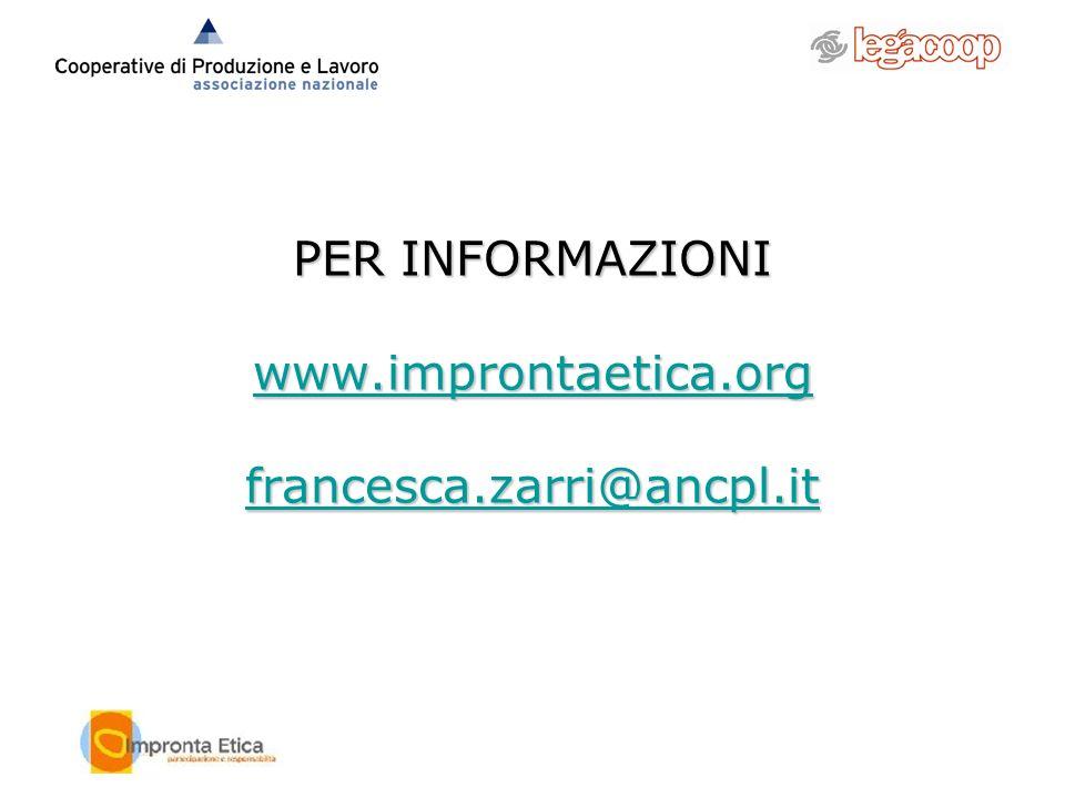 PER INFORMAZIONI www.improntaetica.org francesca.zarri@ancpl.it www.improntaetica.org francesca.zarri@ancpl.it www.improntaetica.org francesca.zarri@a