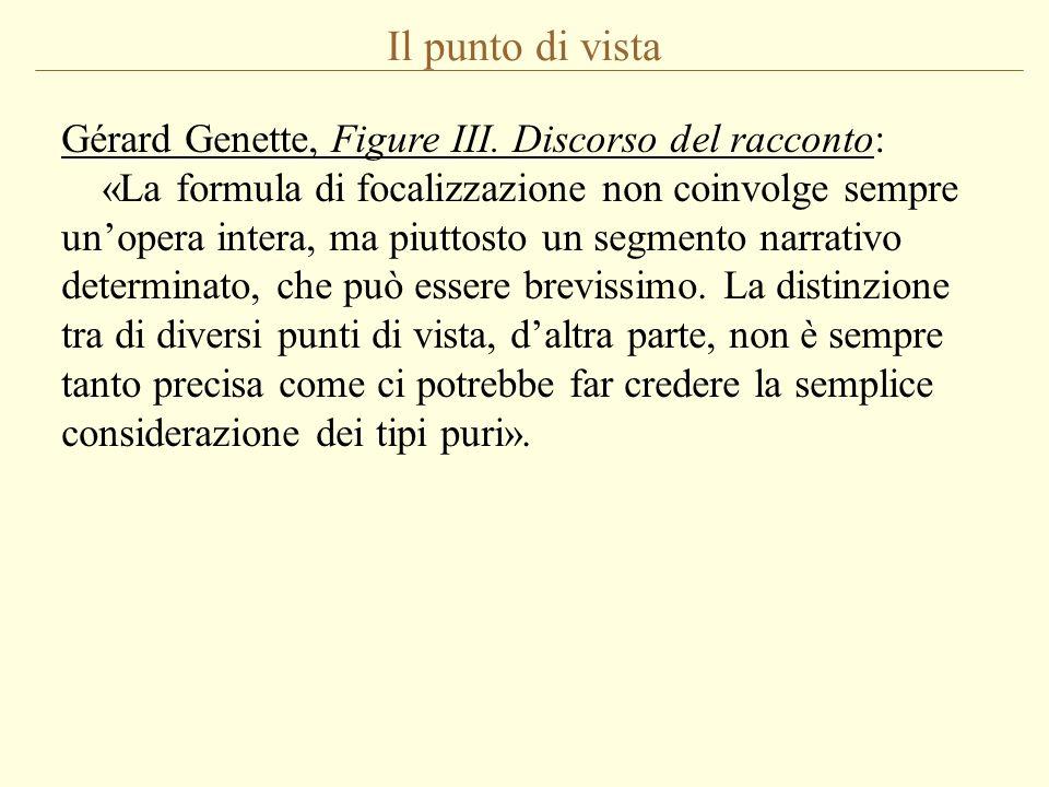 Il punto di vista Gérard Genette, Figure III. Discorso del racconto: «La formula di focalizzazione non coinvolge sempre unopera intera, ma piuttosto u