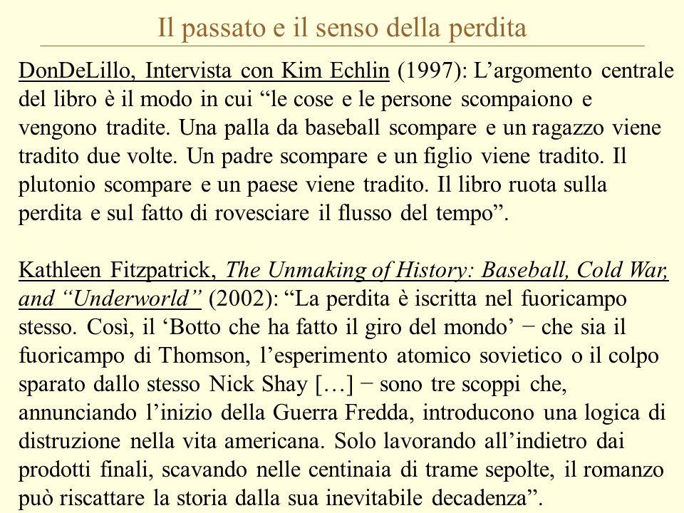 Il passato e il senso della perdita DonDeLillo, Intervista con Kim Echlin (1997): Largomento centrale del libro è il modo in cui le cose e le persone