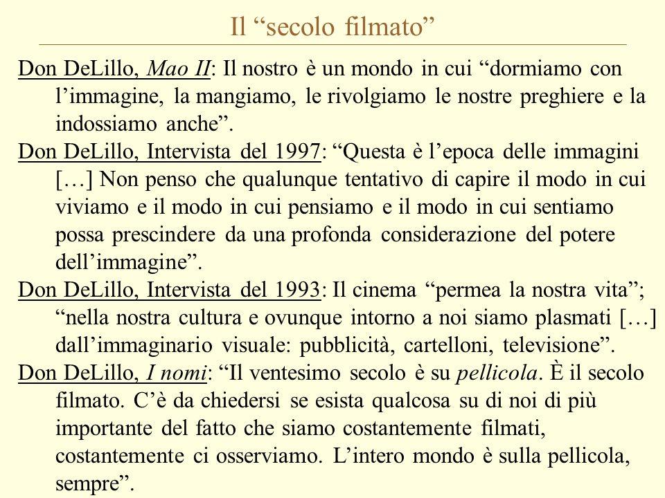 Il secolo filmato Don DeLillo, Mao II: Il nostro è un mondo in cui dormiamo con limmagine, la mangiamo, le rivolgiamo le nostre preghiere e la indossi