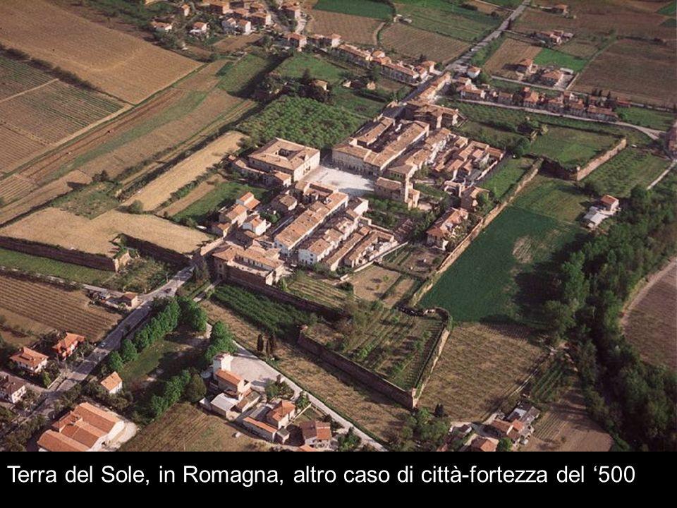 Terra del Sole, in Romagna, altro caso di città-fortezza del 500