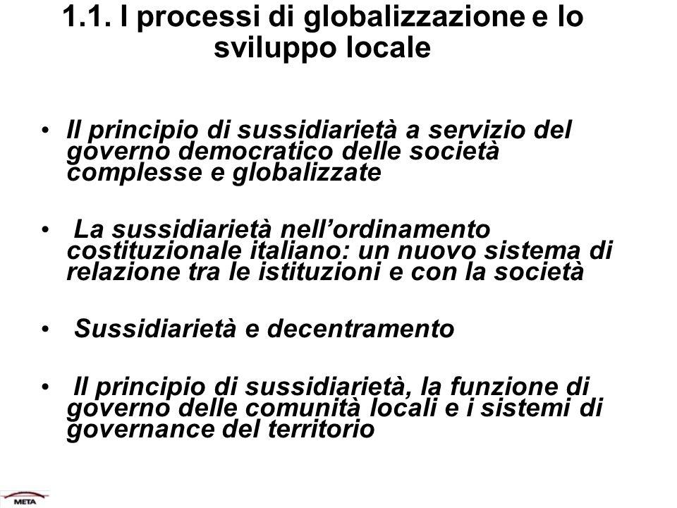 1.1. I processi di globalizzazione e lo sviluppo locale Il principio di sussidiarietà a servizio del governo democratico delle società complesse e glo