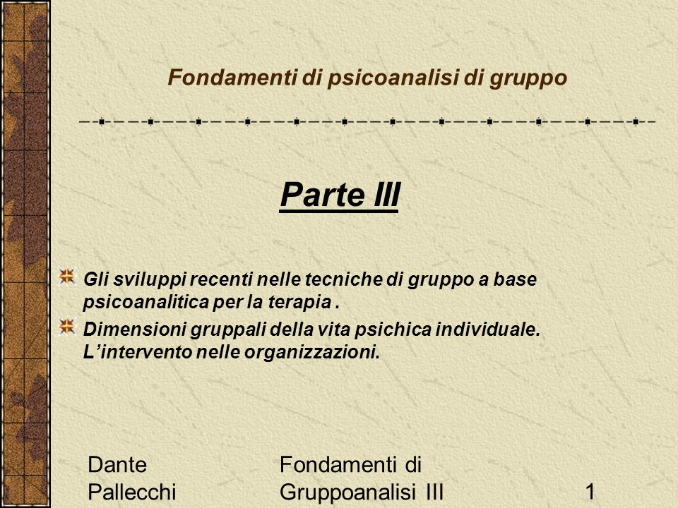 Dante Pallecchi Fondamenti di Gruppoanalisi III32 Didier Anzieu elementi di teoria La pelle psichica gruppale reale delimita un territorio di gruppo (spazio occupato, posti, temporalità gruppale, ritmo delle riunioni).