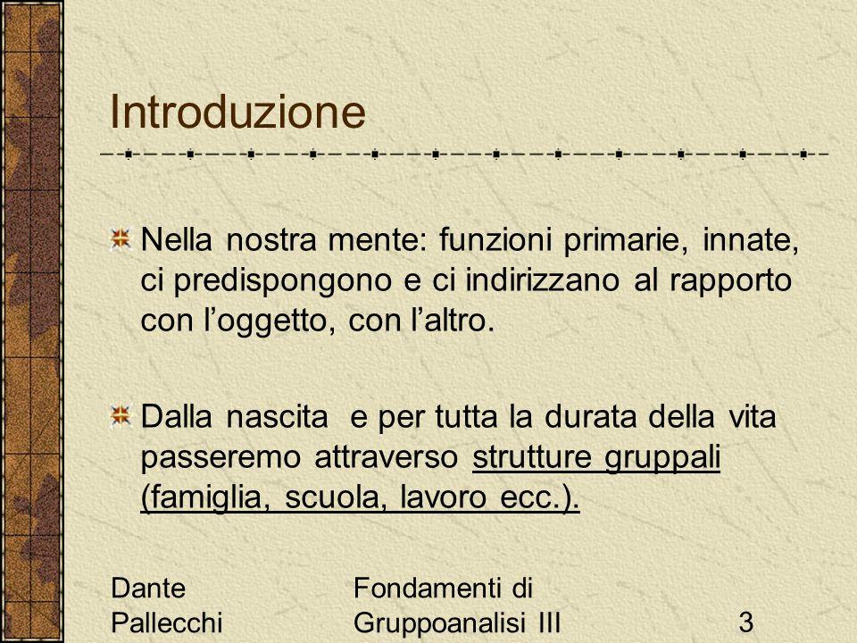 Dante Pallecchi Fondamenti di Gruppoanalisi III44 Il gruppo intermedio Il metodo: faccia a faccia, sedie in circolo, discussione libera, conduttore non direttivo, setting stabile (orario e sede, frequenza delle sedute).