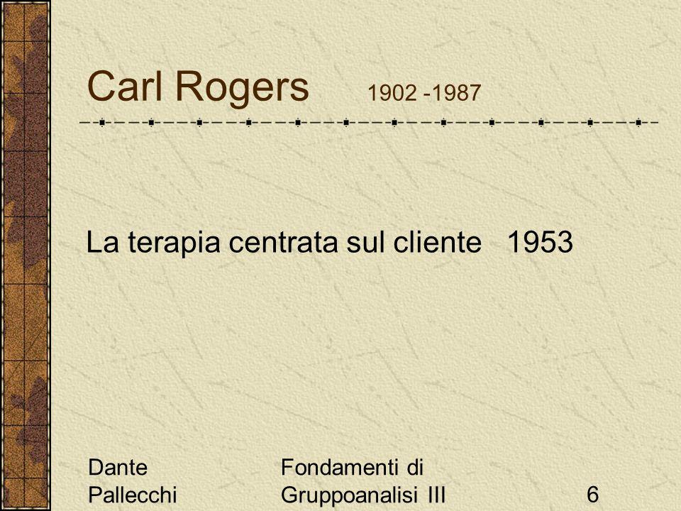 Dante Pallecchi Fondamenti di Gruppoanalisi III47 Luigi Pagliarani 1922 - 2001 Italiano, collaboratore di Franco Fornari Psicosocioanalisi