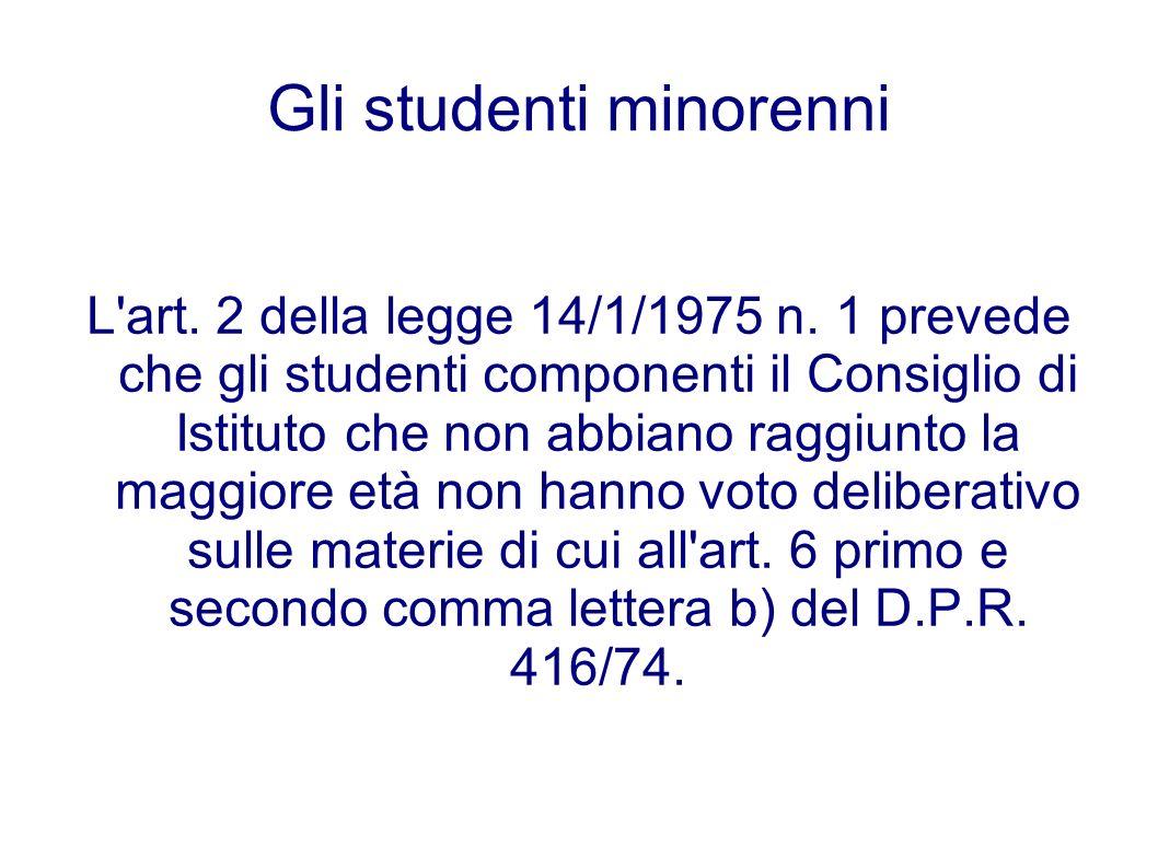 Gli studenti minorenni L'art. 2 della legge 14/1/1975 n. 1 prevede che gli studenti componenti il Consiglio di Istituto che non abbiano raggiunto la m