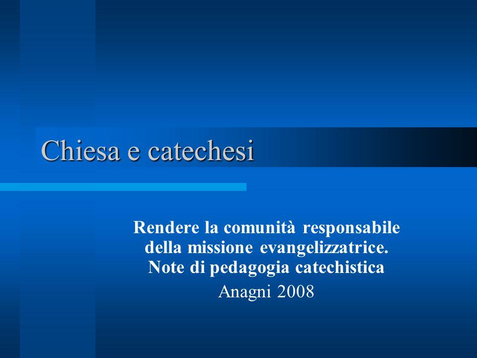 Scopo del corso indagare il legame che esiste o deve esistere tra la catechesi e la comunità cristiana.