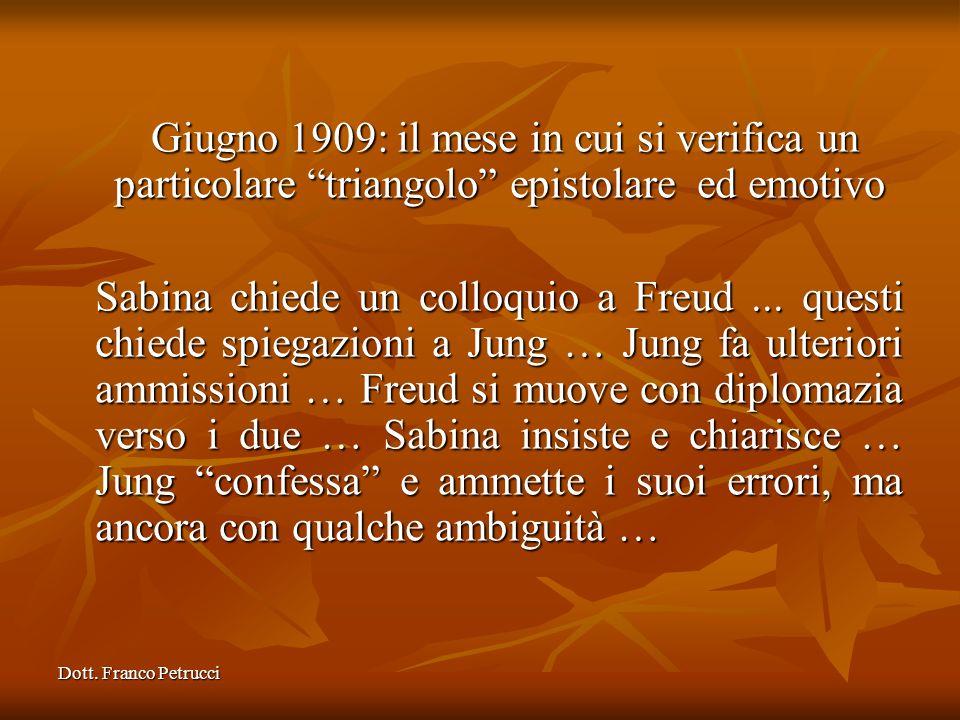 Dott. Franco Petrucci Giugno 1909: il mese in cui si verifica un particolare triangolo epistolare ed emotivo Giugno 1909: il mese in cui si verifica u