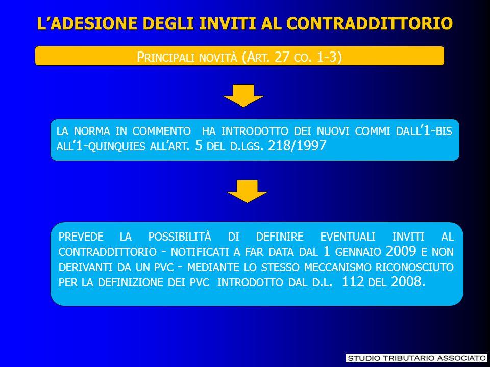 LADESIONE DEGLI INVITI AL CONTRADDITTORIO P RINCIPALI NOVITÀ (A RT. 27 CO. 1-3) LA NORMA IN COMMENTO HA INTRODOTTO DEI NUOVI COMMI DALL 1- BIS ALL 1-