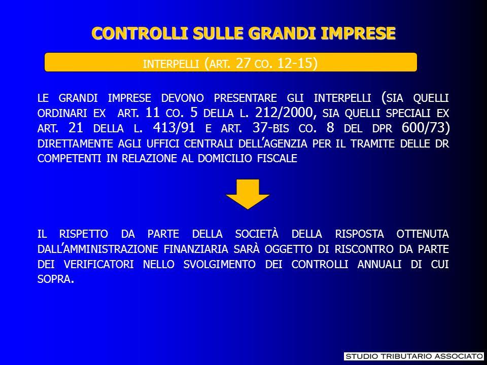 LE GRANDI IMPRESE DEVONO PRESENTARE GLI INTERPELLI ( SIA QUELLI ORDINARI EX ART. 11 CO. 5 DELLA L. 212/2000, SIA QUELLI SPECIALI EX ART. 21 DELLA L. 4