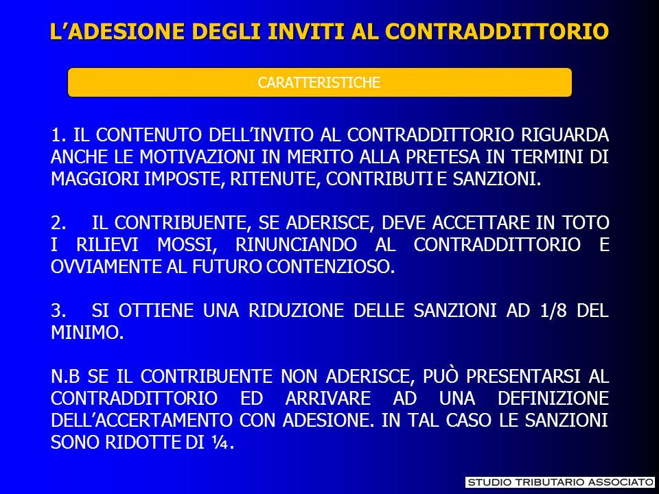 1. IL CONTENUTO DELLINVITO AL CONTRADDITTORIO RIGUARDA ANCHE LE MOTIVAZIONI IN MERITO ALLA PRETESA IN TERMINI DI MAGGIORI IMPOSTE, RITENUTE, CONTRIBUT