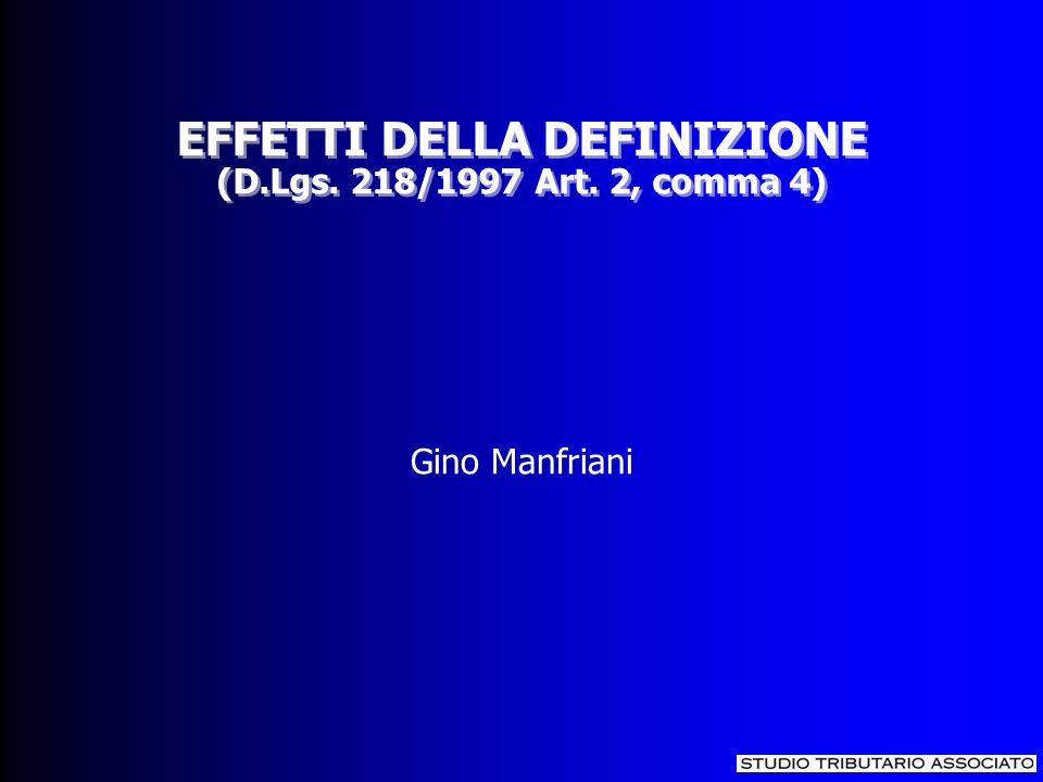 EFFETTI DELLA DEFINIZIONE (D.Lgs. 218/1997 Art. 2, comma 4) EFFETTI DELLA DEFINIZIONE (D.Lgs.